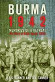 Burma 1942: Memories of a Retreat: The Diary of Ralph Tanner