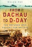From Dachau to D-Day: The Refugee Who Fought For Britain