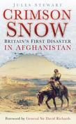 Crimson Snow: Britain#s First Disaster in Afghanistan