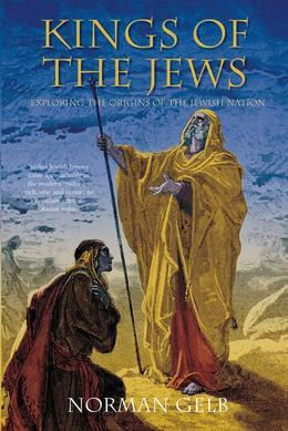 Kings of the Jews: Exploring the Origins of the Jewish Nation