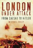 London Under Attack: From Caesar to Hitler