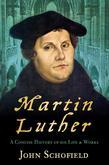 Martin Luther: A Concise History of His Life and Works
