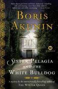 Sister Pelagia and the White Bulldog: A Mystery