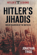 Hitler's Jihadis: Muslim Volunteers of the Waffen-SS