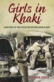 Girls in Khaki: A History of the ATS in the Second World War