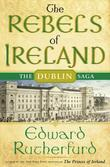 The Rebels of Ireland: The Dublin Saga