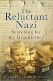 The Reluctant Nazi: Searching for my Grandfather