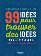 99 idées pour trouver des idées !