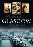 A Grim Almanac of Glasgow