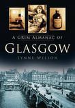 A Grim Almanac of Glasgow