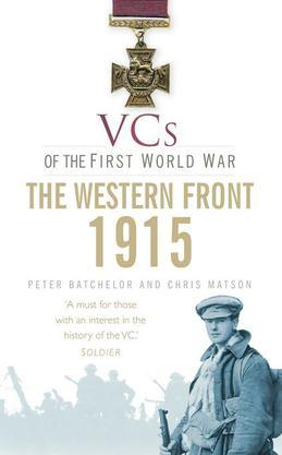 VCs of the First World War 1915 The Western Front: 1915 The Western Front
