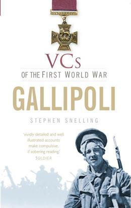 VCs of the First World War Gallipoli: Gallipoli