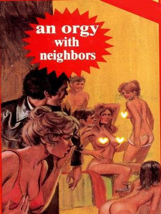 An Orgy With Neighbors (Vintage Erotic Novel)
