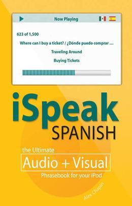 iSpeak Spanish Phrasebook (MP3 CD + Guide) : The Ultimate Audio + Visual Phrasebook for Your iPod