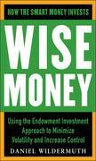 Wise Money:  Using the Endowment Investment Approach to Minimize Volatility and Increase Control