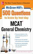 McGraw-Hill's 500 MCAT General Chemistry Questions to Know by Test Day
