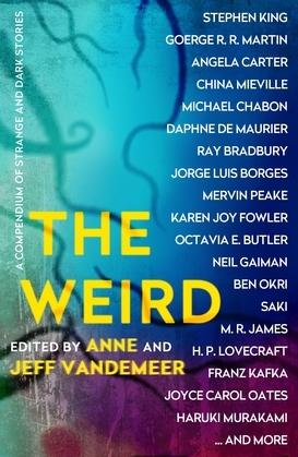 The Weird: A Compendium of Strange and Dark Stories