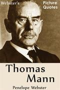 Webster's Thomas Mann Picture Quotes