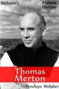 Webster's Thomas Merton Picture Quotes