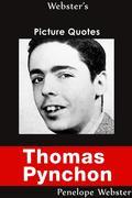 Webster's Thomas Pynchon Picture Quotes