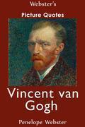 Webster's Vincent van Gogh Picture Quotes