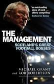 The Management: Scotland's Great Football Bosses