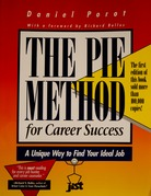 The Pie Method for Career Success: A Unique Way to Find Your Ideal Job