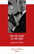 For The Sake Of His Heir (Mills & Boon Desire) (Billionaires and Babies, Book 92)