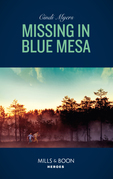 Missing In Blue Mesa: Missing in Blue Mesa (The Ranger Brigade: Family Secrets, Book 5) / Loving Baby (The Protectors of Riker County, Book 4) (Mills & Boon Heroes) (The Ranger Brigade: Family Secrets, Book 5)
