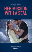Her Mission With A Seal (Mills & Boon Heroes) (Code: Warrior SEALs, Book 3)