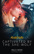 Captivated By The She-Wolf (Mills & Boon Supernatural)