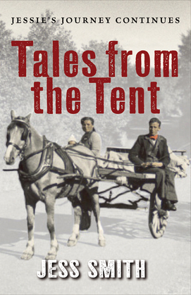 Tales from the Tent: Jessie¿s Journey Continues