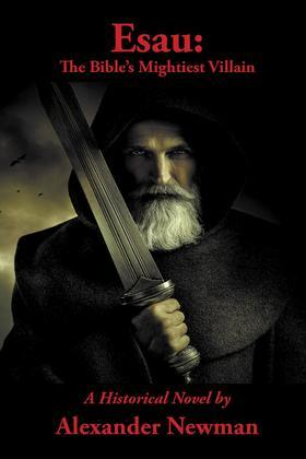 Esau: The Bible's Mightiest Villain
