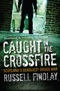 Caught in the Crossfire: Scotland¿s Deadliest Drugs War