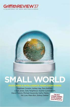 Griffith REVIEW 37: Small World