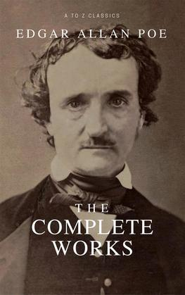 Complete Works: (Complete Tales And Poems with Active TOC, Active Footnotes ,Illustrated) by
