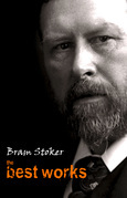Bram Stoker: The Best Works
