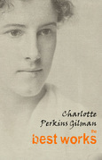 Charlotte Perkins Gilman: The Best Works