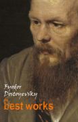 Fyodor Dostoyevsky: The Best Works