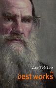 Leo Tolstoy: The Best Works