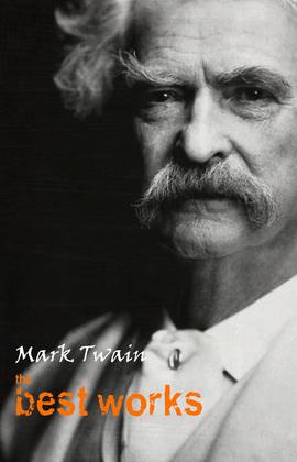 Mark Twain: The Best Works