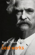 "Mark Twain: The Best Works (""The Adventures of Tom Sawyer"", ""The Adventures of Huckleberry Finn"", ""A Connecticut Yankee in King Arthur's Court"", ""The Celebrated Jumping Frog of Calaveras County"" and many more)"