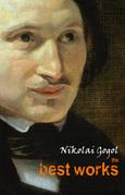 Nikolai Gogol: The Best Works