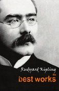 "Rudyard Kipling: The Best Works (""The Man Who Would Be King"", ""Rikki-Tikki-Tavi"", ""Kim"", ""Captains Courageous"", ""If—"", ""The Phantom Rickshaw"" and many more)"
