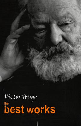 Victor Hugo: The Best Works