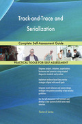 Track-and-Trace and Serialization: Complete Self-Assessment Guide