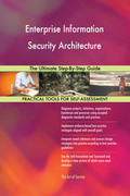 Enterprise Information Security Architecture: The Ultimate Step-By-Step Guide