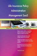 Life Insurance Policy Administration Management SaaS: Third Edition