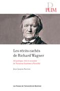 Les récits cachés de Richard Wagner