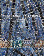 Mosaici medievali a Roma attraverso il restauro dell'ICR 1991-2004